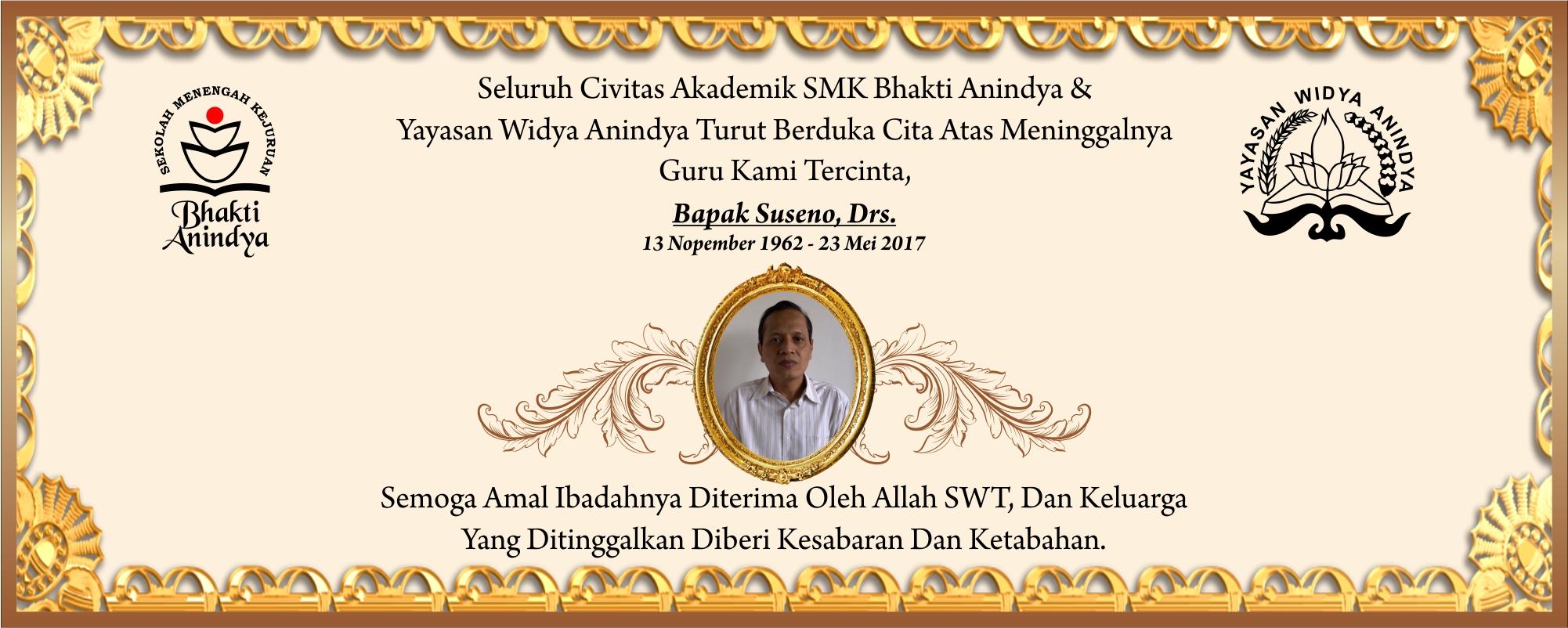 Turut Berduka Cita Atas Meninggalnya Bapak Suseno, Drs. guru SMK Bhakti Anindya Tangerang